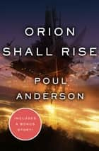 Orion Shall Rise ebook by Poul Anderson