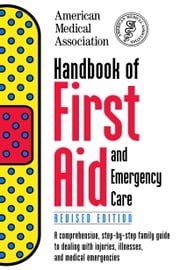 Handbook of First Aid and Emergency Care, Revised Edition ebook by American Medical Association