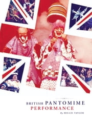 British Pantomime Performance - British Pantomime Performance ebook by Millie Taylor