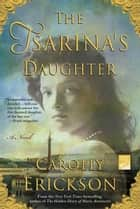 The Tsarina's Daughter ebook by Carolly Erickson