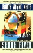 Shark River ebook by Randy Wayne White