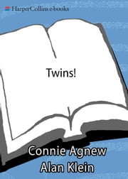 Twins! 2e - Pregnancy, Birth and the First Year of Life ebook by Connie Agnew,Alan Klein,Jill Alison Ganon