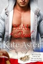 SEAL the Deal - Special Ops, #1 ebook by Kate Aster