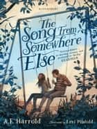 The Song from Somewhere Else ebook by