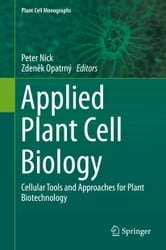 Applied Plant Cell Biology - Cellular Tools and Approaches for Plant Biotechnology ebook by