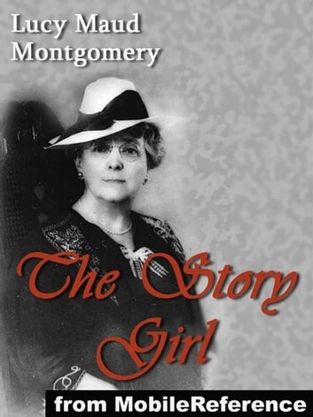 The Story Girl (Mobi Classics) ebook by Lucy Maud Montgomery