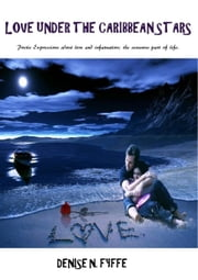 Love Under The Caribbean Stars ebook by Denise N. Fyffe