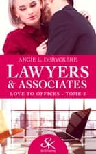 Love to offices - Lawyers et Associates, T2 ebook by Angie L. Deryckère