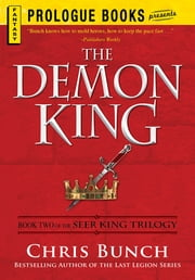 The Demon King: Book Two of the Seer King Trilogy - Book Two of the Seer King Trilogy ebook by Chris Bunch