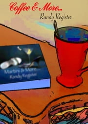 Coffee and More . . . ebook by Randy Register