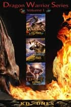 Dragon Warriors Volume 1 ebook by KD Jones