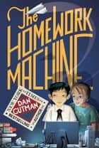 The Homework Machine eBook by Dan Gutman