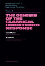The Genesis of the Classical Conditioned Response: International Series of Monographs in Experimental Psychology ebook by Martin, Irene