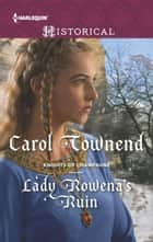 Lady Rowena's Ruin ebook by Carol Townend