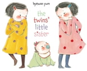 The Twins' Little Sister ebook by Hyewon Yum,Hyewon Yum