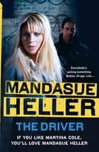 The Driver - Crime and cruelty rule the streets ebook by Mandasue Heller
