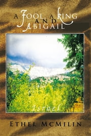 A Fool, a King and Abigail ebook by Ethel McMilin