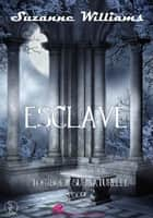 Tombola Surnaturelle 2 - Esclave ebook by Suzanne Williams
