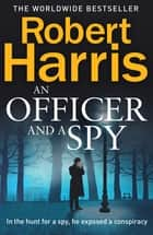 An Officer and a Spy - Now a Major Motion Picture ebook by Robert Harris