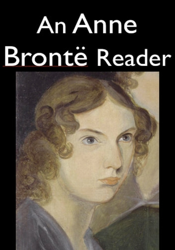 An Anne Bronte reader ebook by Anne Bronte