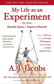 My Life as an Experiment ebook by A. J. Jacobs