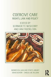 Coercive Care - Rights, Law and Policy ebook by