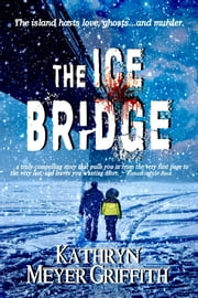 The Ice Bridge ebook by Kathryn Meyer Griffith