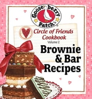 Circle of Friends Cookbook - 25 Brownie & Bar Recipes ebook by Gooseberry Patch