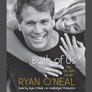 Both of Us - My Life with Farrah audiobook by Ryan O'Neal, Jodee Blanco, Kent Carroll