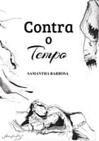 Contra O Tempo ebook by Samantha Barbosa