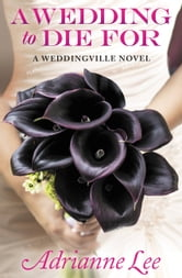A Wedding to Die For ebook by Adrianne Lee