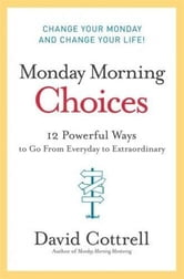 Monday Morning Choices ebook by David Cottrell