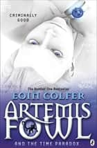 Artemis Fowl and the Time Paradox 電子書 by Eoin Colfer