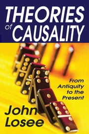 Theories of Causality - From Antiquity to the Present ebook by