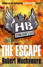 Henderson's Boys: The Escape - Book 1 ebook by Robert Muchamore