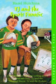 TJ and the Sports Fanatic ebook by Hazel Hutchins