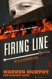 Firing Line - The Destroyer #41 ebook by Warren Murphy, Richard Sapir
