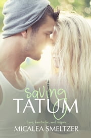 Saving Tatum ebook by Micalea Smeltzer
