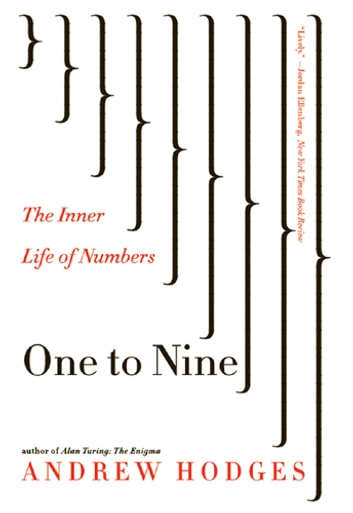 One to Nine: The Inner Life of Numbers ebook by Andrew Hodges