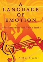 A Language of Emotion ebook by Arthur Bradley