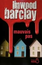 Mauvais pas ebook by Linwood BARCLAY, Daphné BERNARD