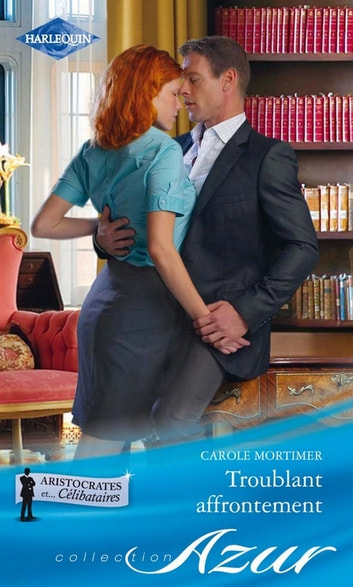 Troublant affrontement ebook by Carole Mortimer