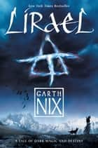 The keys to the kingdom 5 lady friday ebook by garth nix lirael ebook by garth nix fandeluxe Ebook collections