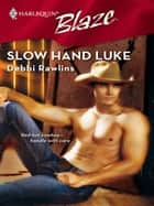 Slow Hand Luke ebook by Debbi Rawlins