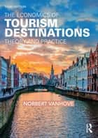 The Economics of Tourism Destinations - Theory and Practice ebook by Norbert Vanhove