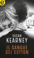 Il sangue dei Sutton (eLit) eBook by Susan Kearney