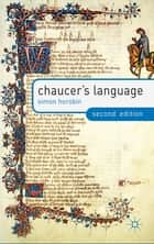 Chaucer's Language ebook by Professor Simon Horobin