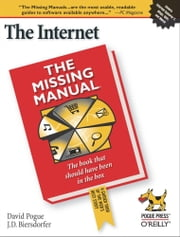 The Internet: The Missing Manual - The Missing Manual ebook by J.D. Biersdorfer,David Pogue