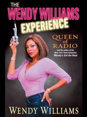 The Wendy Williams Experience ebook by Wendy Williams