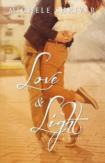 Love & Light ebook by Michele Shriver